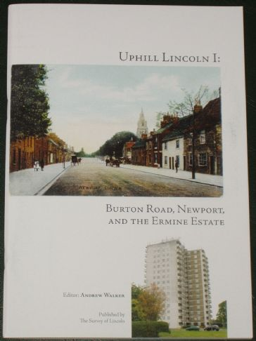 Uphill Lincoln I - Burton Road Newport and the Ermine Estate, edited by Andrew Walker